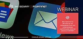 Comment renforcer la sécurité de vos messageries face aux cyberattaques sophistiquées avec les solutions Fortinet ?
