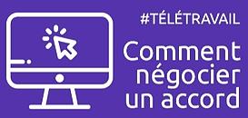 Négocier le télétravail : 10 recommandations pour réussir son accord ou sa charte