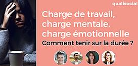 Charge de travail, charge mentale, charge émotionnelle : comment tenir sur la durée ?