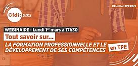 Tout savoir sur la formation professionnelle et le développement de ses compétences en TPE · Webinaire CFDT Cadres