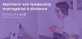 Maintenir son leadership managérial à distance