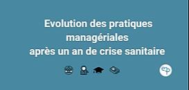 Quelles évolutions des pratiques managériales après un an de crise sanitaire ?