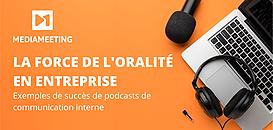 La force de l'oralité en entreprise (Exemples de succès de podcasts d'entreprise)