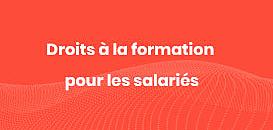 Droits à la formation pour les salariés