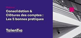 Consolidation & Clôture des comptes : Les 5 bonnes pratiques