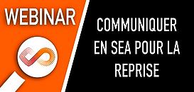 Comment communiquer en SEA pour la reprise