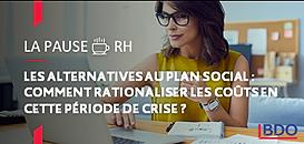 Les alternatives au plan social : comment préserver l'emploi tout en rationalisant les coûts en cette période de crise ?