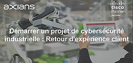 Démarrer un projet de cybersécurité industrielle : Retour d'expérienceclient