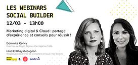 Les webinars Social Builder - Marketing digital & Cloud : partage d'expérience et conseils pour réussir !