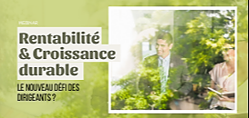 Rentabilité et croissance durable : le nouveau défi des Dirigeants ?