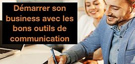 Démarrer son business avec les bons outils de communication