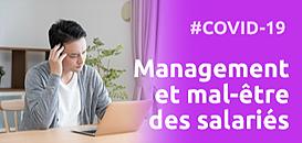Covid-19 : face au mal-être des salariés, quel rôle et quels leviers pour le manageur ?