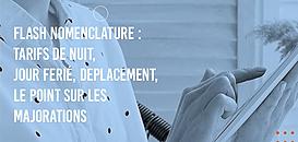 FLASH NOMENCLATURE: TARIFS DE NUIT, JOUR FERIE, DEPLACEMENT, LE POINT SUR LES MAJORATIONS