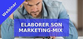Elaborer son marketing-mix : définir sa stratégie et la mettre en oeuvre