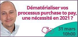 Dématérialiser vos processus purchase to pay, une nécessité en 2021 ?