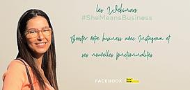 Les webinars #SheMeansBusiness - Booster votre business avec Instagram et ses nouvelles fonctionnalités