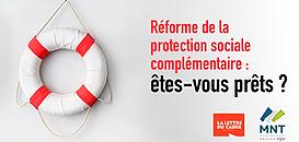 Réforme de la protection sociale complémentaire, êtes-vous prêts ?