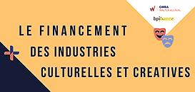 Les incontournables du financement des Industries Culturelles et Créatives