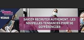 Savoir recruter autrement : les nouvelles tendances pour se différencier