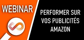 TOP 10 des pratiques pour performer sur vos publicités Amazon