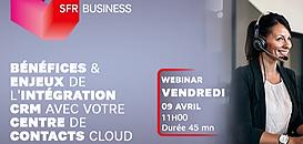 Bénéfices & enjeux de l'intégration CRM avec votre Centre de contacts Cloud
