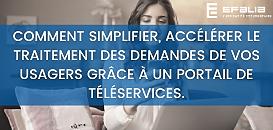 Comment simplifier,  accélérer le traitement des demandes de vos usagers grâce à un portail de téléservices.