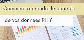 Comment reprendre le contrôle de vos données RH  ? Nos conseils, des exemples d'exploitation des données RH.