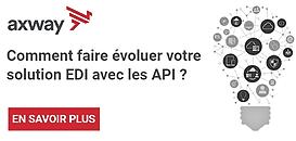 Comment faire évoluer votre solution EDI avec les API ?
