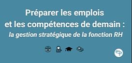 Préparer les emplois et les compétences de demain : la gestion stratégique au cœur de la fonction RH