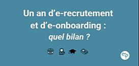 Arrêt sur image après 1 an d'e-recrutement et d'e-onboarding : quel bilan ?