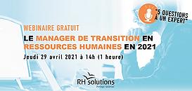 Le Manager de Transition en 2021 : 5 questions à un expert des ressources humaines