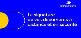 La signature de vos documents à distance et en sécurité