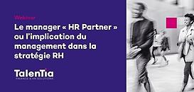Le manager « HR Partner » ou l'implication du management dans la stratégie RH