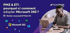 PME/ETI, pourquoi et comment adopter Microsoft 365 ?