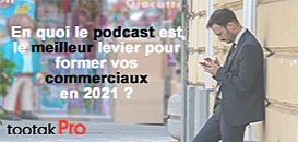 En quoi le podcast est le meilleur levier pour former vos commerciaux en 2021 ?