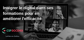 Intégrer le digital dans ses formations pour en améliorer l'efficacité