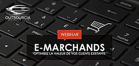 E-marchands: Optimisez la valeur de vos clients existants!