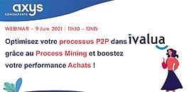 Optimisez votre processus P2P dans Ivalua grâce au Process Mining et boostez votre performance Achats !