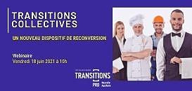Transitions Collectives, un nouveau dispositif de reconversion professionnelle