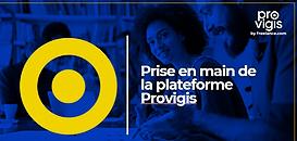 Prise en main de la plateforme Provigis - Niveau 1