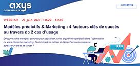 Modèles prédictifs & Marketing : 4 facteurs clés de succès au travers de 2 cas d'usages
