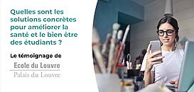 L'Ecole du Louvre témoigne : Quelle solution pour améliorer la santé et le bien être des étudiants ?