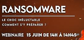 Ransomware, un choc inéluctable : comment se préparer ?