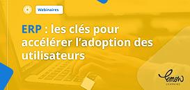 ERP : les clés pour accélérer l'adoption des utilisateurs