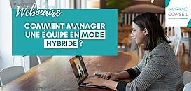 Comment manager une équipe en mode hybride ?