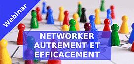 Networker autrement et efficacement