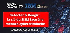 Détecter & Réagir : la clé du SIEM face à la menace cybercriminelle