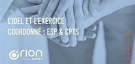 L'IDEL et l'exercice coordonné : ESP & CPTS