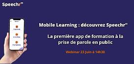Mobile Learning : découvrez Speechr'', la première app de formation à la prise de parole en public