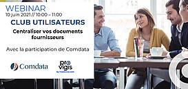 Club Utilisateurs - Juin 2021 : Centraliser vos documents fournisseurs sur Provigis